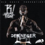 B-Tight - Der Neger in mir (CD)
