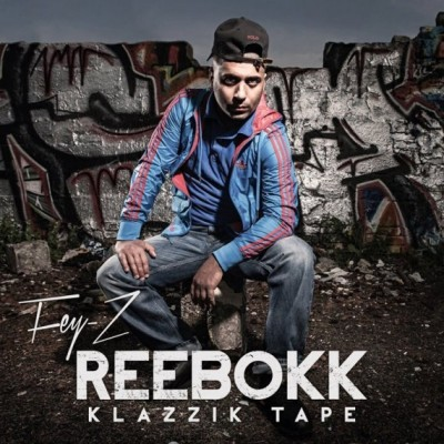 Fey-Z - Reebokk Klazzik Tape (CD)